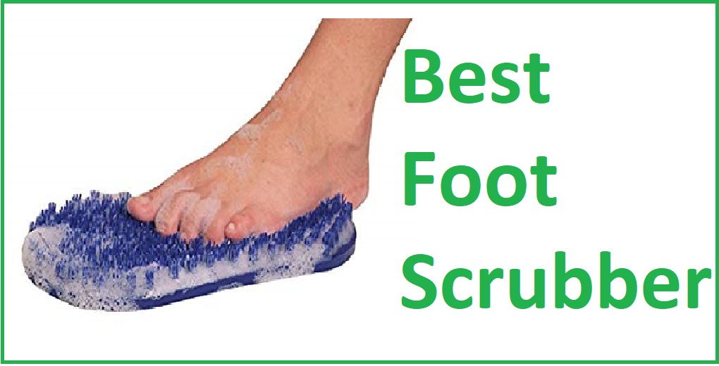 best foot scrubber