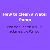 How to Clean a Water Pump