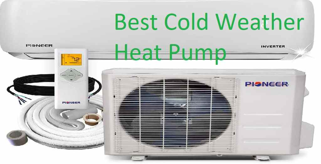 best cold weather heat pump