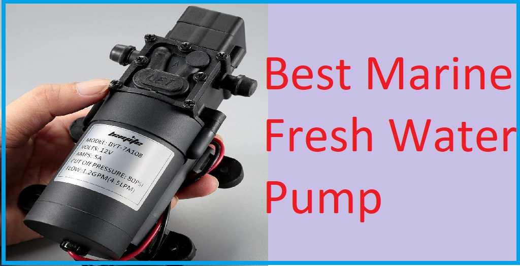 Best Marine Fresh Water Pump